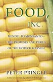 Pringle, Peter: Food, Inc. : Mendel to Monsanto - The Promise and Perils of Genetic Agriculture