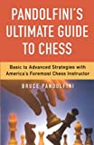 Pandolfini, Bruce: Pandolfini's Ultimate Guide to Chess (Fireside Chess Library)