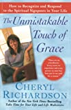 Richardson, Cheryl: The Unmistakable Touch of Grace: How to Recognize And Respond to the Spiritual Signposts in Your Life