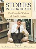 Skinner, Kiron K.: Stories in His Own Hand : The Everyday Wisdom of Ronald Reagan