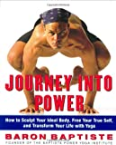 Corman, Richard: Journey into Power: How to Sculpt Your Ideal Body, Free Your True Self, and Transform Your Life With Yoga
