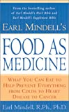 Mindell, Earl: Earl Mindell's Food as Medicine: What You Can Eat to Help Prevent Everything from Colds to Heart Disease to Cancer