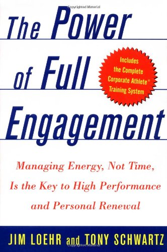 the-power-of-full-engagement-managing-energy-not-time-is-the-key-to-high-performance-and-personal-renewal