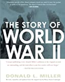 Miller, Donald L.: The Story of World War II