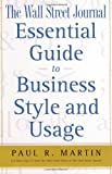 Martin, Paul: The Wall Street Journal Essentia Guide to Business Style and Usage