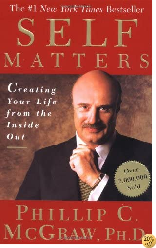 TSelf Matters: Creating Your Life from the Inside Out