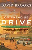 Brooks, David: On Paradise Drive: How We Live Now (And Always Have) in the Future Tense