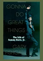 Gonna Do Great Things: The Life of Sammy…