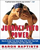 Baptiste: Journey into Power: How to Sculpt Your Ideal Body, Free Your True Self, and Transform Your Life With Yoga
