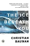 Bauman, Christian: The Ice beneath You