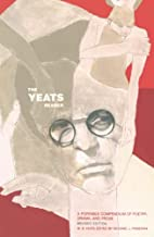 The Yeats Reader: A Portable Compendium of…