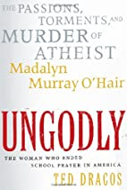 UnGodly: The Passions, Torments, and Murder…