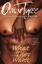 What They Want: A Novel by Omar Tyree