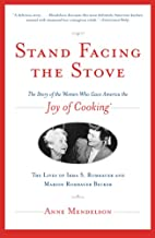 Stand Facing the Stove: The Story of the…