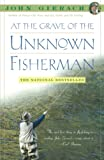 John Gierach: At the Grave of the Unknown Fisherman
