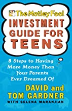 The Motley Fool Investment Guide for Teens:…