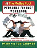 David Gardner: The Motley Fool Personal Finance Workbook: A Foolproof Guide to Organizing Your Cash and Building Wealth (Motley Fool Books)