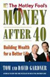 David Gardner: The Motley Fool's Money After 40: Building Wealth for a Better Life