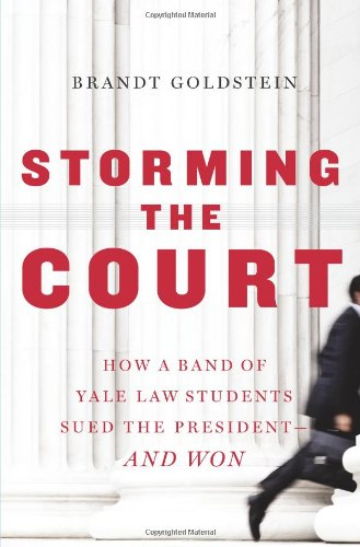 storming-the-court-how-a-band-of-yale-law-students-sued-the-president-and-won