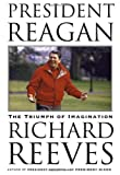 Reeves, Richard: President Reagan : The Triumph of Imagination