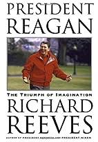 President Reagan: The Triumph of Imagination…