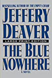 Deaver, Jeffery: The Blue Nowhere