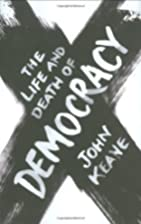 The Life and Death of Democracy by John…