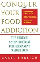 Conquer Your Food Addiction : The Ehrlich…