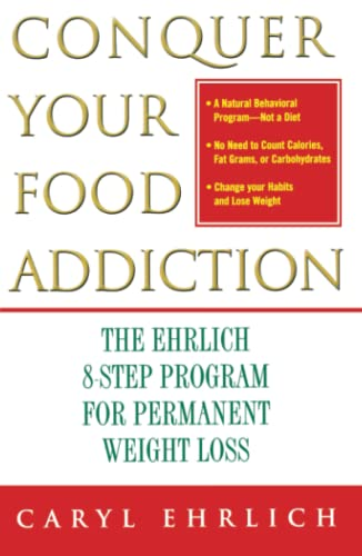 conquer-your-food-addiction-the-ehrlich-8-step-program-for-permanent-weight-loss