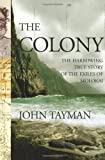 Tayman, John: The Colony : The Harrowing True Story of the Exiles of Molokai
