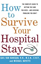 How to Survive Your Hospital Stay: The…