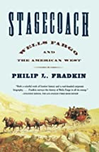Stagecoach: Wells Fargo and the American&hellip;