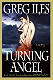 Iles, Greg: Turning Angel