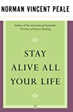 Stay Alive All Your Life by Norman Vincent…