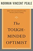 The Tough-Minded Optimist by Dr. Norman…