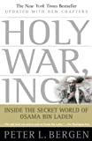 Bergen, Peter L.: Holy War, Inc.: Inside the Secret World of Osama Bin Laden
