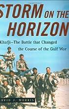 Storm on the Horizon: Khafji--The Battle…
