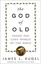 The God of Old: Inside the Lost World of the…