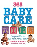 Warner, Penny: 365 Baby Care Tips: 365 Helpful Hints For The First Year