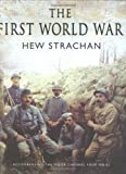 Strachan, Hew: The First World War: A New Illustrated History