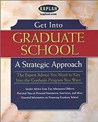 Get Into Graduate School: A Strategic…