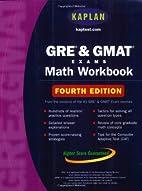 Kaplan GRE & GMAT Exams Math Workbook, Third…