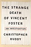 Ruddy, Christopher: Strange Death of Vincent Foster