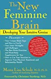 Schulz, Mona Lisa: The New Feminine Brain: Developing Your Intuitive Genius