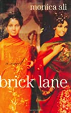 Brick lane : a novel by Monica Ali