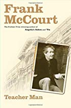 Teacher Man: A Memoir by Frank McCourt