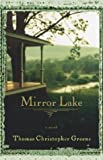 Greene, Thomas Christopher: Mirror Lake: A Novel