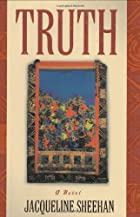 Truth: A Novel by Jacqueline Sheehan