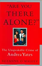 Are You There Alone? : The Unspeakable Crime…