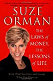 Orman, Suze: The Laws of Money, The Lessons of Life: 5 Timeless Secrets to Get Out and Stay Out of Financial Trouble